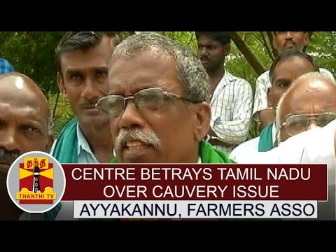 Cauvery-Dispute-Centre-Betrays-Tamil-Nadu-Over-Cauvery-Issue--AyyaKannu-Farmers-Asso