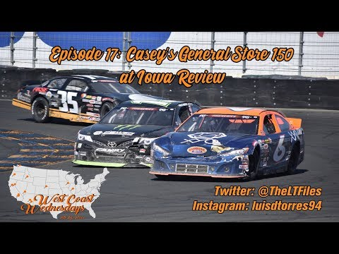 West Coast Wednesday (Episode 17): 2019 Casey's General Store 150 at Iowa Review