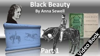 Nonton Part 1 - Black Beauty Audiobook by Anna Sewell (Chs 1-19) Film Subtitle Indonesia Streaming Movie Download
