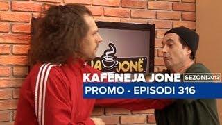 Kafeneja Jone : (Promo) Episodi 316