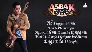 Asbak Band  Aku Tanpa Kamu Lirik Video