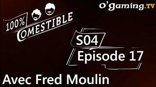 Avec Fred Moulin - 100% Comestible S04E17