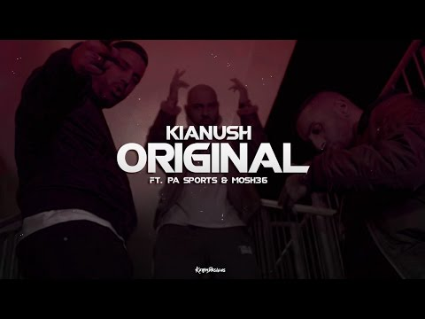 Kianush - Original ft. PA Sports & Mosh36 (видео)