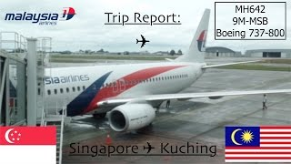 Kuching Malaysia  city pictures gallery : [Trip Report] Malaysia Airlines MH642-643| Singapore- Kuching-Singapore| B737-800