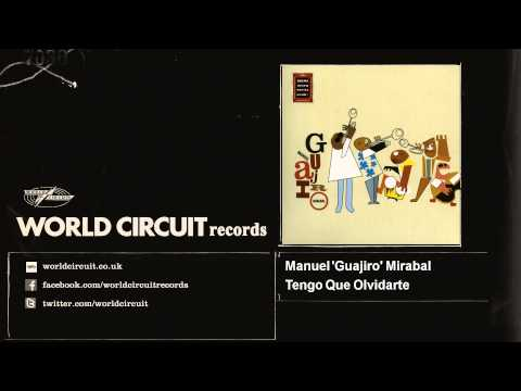 Manuel 'Guajiro' Mirabal - Tengo Que Olvidarte