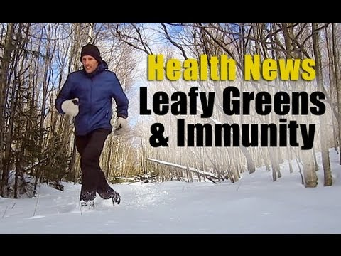 Health News - Leafy Greens and Immunity