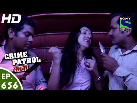 Crime-Patrol--क्राइम-पेट्रोल-सतर्क--Sanak--Episode-656--13th-May-2016