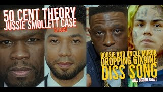 50 Cent Theory on Jussie Smollett and Lee Daniels also Boosie and Uncle Murda Diss Track 6ix9ine
