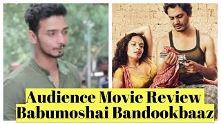 Babumoshai Bandookbaaz Audience Video Review