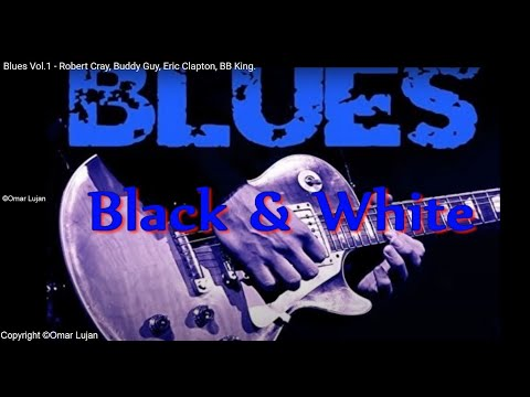Blues - Robert Cray, Buddy Guy, Eric Clapton, BB King