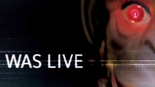 Nonton Was Live   Facebook Live Found Footage Horror Movie   Official Trailer  2016  Film Subtitle Indonesia Streaming Movie Download