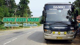 Video PERJALANAN MENEMBUS BATAS NEGERI. Naik Bus Antar Negara. Trip Bus Damri Royal Class ke Kuching MP3, 3GP, MP4, WEBM, AVI, FLV Januari 2019