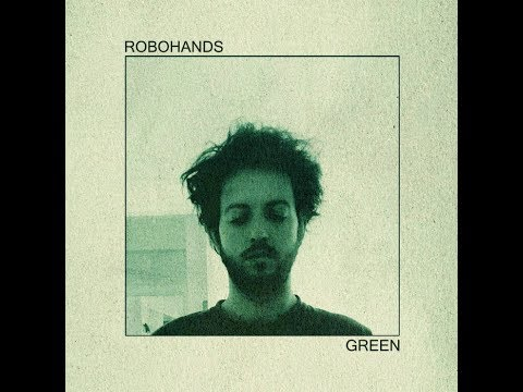 Robohands - Green (full album) [Jazz] [UK, 2018] online metal music video by ROBOHANDS