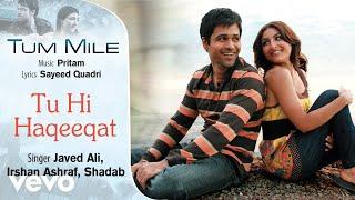Video Tu Hi Haqeeqat - Official Audio Song | Tum Mile |Javed Ali| Pritam MP3, 3GP, MP4, WEBM, AVI, FLV Desember 2018