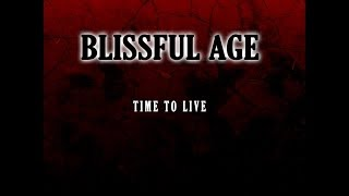 Video Blissful Age - Time to Live (New Single) 2013