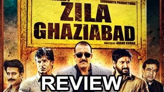 Zila Ghaziabad - LATEST BOLLYWOOD HINDI MOVIE REVIEW