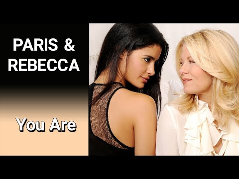 PARIS & REBECCA – (A Perfect Ending) – You Are