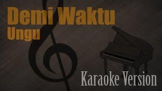 Ungu - Demi Waktu Karaoke Version | Ayjeeme Karaoke