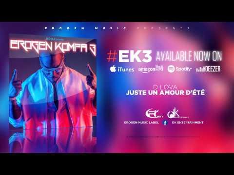 [KOMPA] D-LOVA - JUSTE UN AMOUR D'ETE by DJ ELADJI - #EROGENKOMPA3