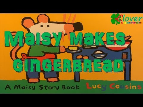 MAISY MAKES GINGERBREAD | Read aloud by Clover