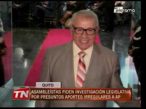 Asambleístas piden investigación legislativa por presunto aportes irregulares a AP