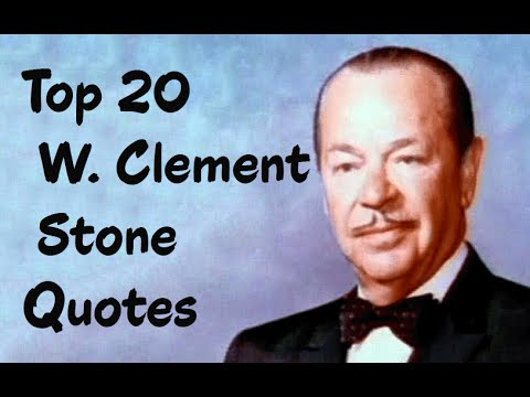 Top 20 W. Clement Stone Quotes || businessman, philanthropist and New Thought self-help book author