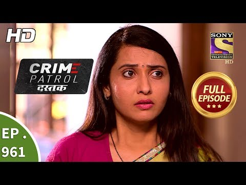 Crime Patrol Dastak - Ep 961 - Full Episode - 23rd January, 2019