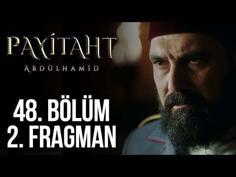 Payitaht Abdülhamid 48. Bölüm 2. Fragmanı