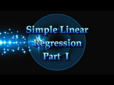 Simple Linear Regression:  Basic Concepts Part I