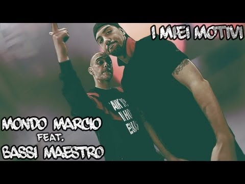 Mondo Marcio - I Miei Motivi Feat. Bassi Maestro (Official Video)