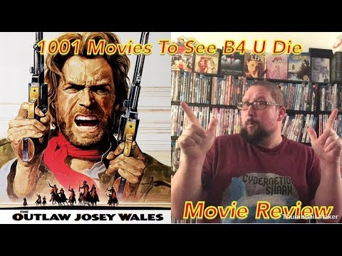 The Outlaw Josey Wales (1976)- 1001 Movies To See B4 U Die