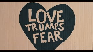Love Trumps Fear