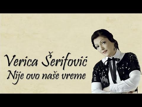 Verica Serifovic - Nije ovo nase vreme