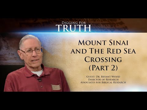 Mount Sinai and the Red Sea Crossing (Part Two): Digging for Truth Episode 73