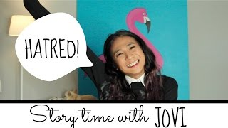 Video STORY TIME WITH JOVI : HATRED || Jovi Hunter MP3, 3GP, MP4, WEBM, AVI, FLV November 2018
