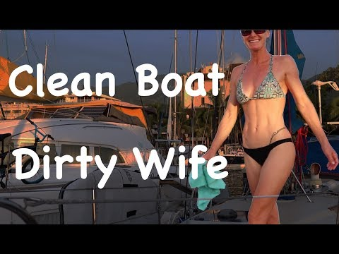 Two Afloat Sailing, Ep 20 - Clean Boat / Dirty Wife