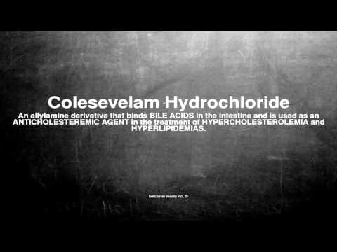 Medical vocabulary: What does Colesevelam Hydrochloride mean