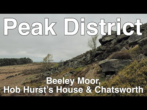 Peak District Walk - Beeley Moor, Hob Hurst's House & Chatsworth