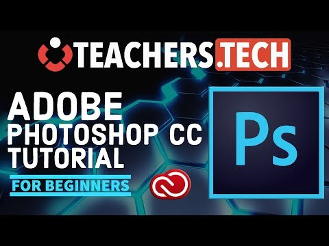 Photoshop CC 2018 Tutorial - Designed For Beginners