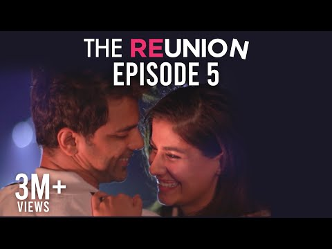 The Reunion | Original Series | Episode 5 | Let's Start A Fire | The Zoom Studios