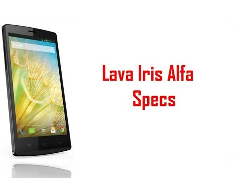 Lava Iris Alfa Specs & Features