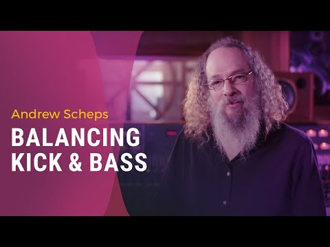 Andrew Scheps: Balancing Kick and Bass in the Mix
