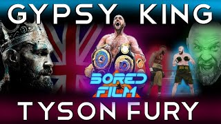 Tyson Fury - The Gypsy King (An Original Bored Film Documentary) by Joseph Vincent