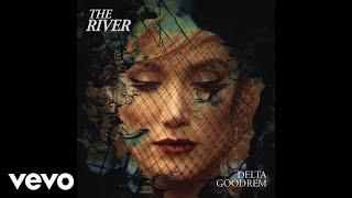 Delta Goodrem - The River (Official Audio)