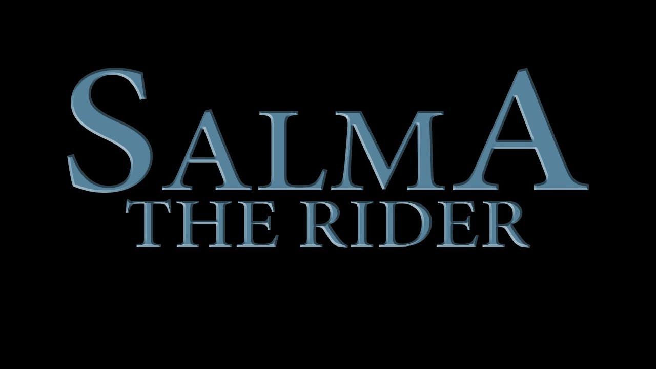 SALMA - The Rider !