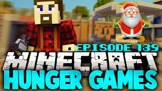 "Minecraft Hunger Games: ""Santa Claus!"" - Ep 139"