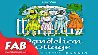 Dandelion Cottage Full Audiobook by Carroll Watson by Children's Fiction