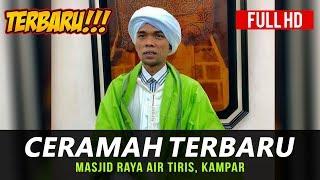 Video Ceramah Terbaru Ustadz Abdul Somad Lc, MA di Masjid Raya Air Tiris, Kampar MP3, 3GP, MP4, WEBM, AVI, FLV Maret 2019