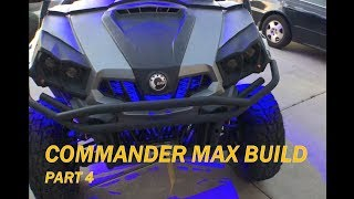 9. My 2017 Can Am Commander Max Build (Part 4 of 4)
