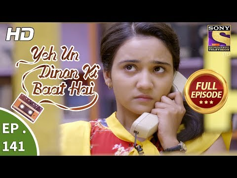 Yeh Un Dinon Ki Baat Hai - Ep 141 - Full Episode - 20th March, 2018
